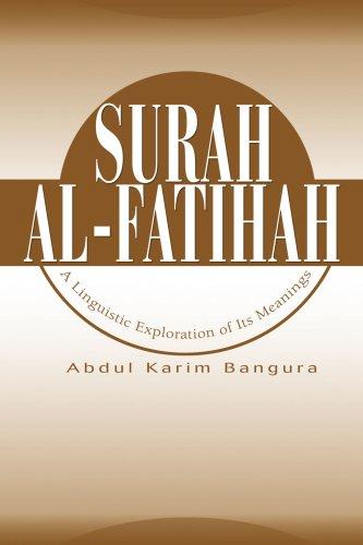 Surah Al-Fatihah: A Linguistic Exploration of Its Meanings