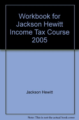 workbook-for-jackson-hewitt-income-tax-course-2005