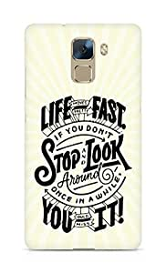 AMEZ life moves pretty fast Back Cover For Huawei Honor 7