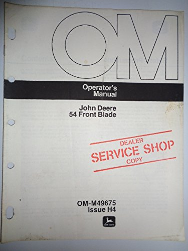 John Deere 54 Front Blade (made for use on 120 140 300 Lawn and Garden Tractors) Operators Owners Manual OMM49675H4