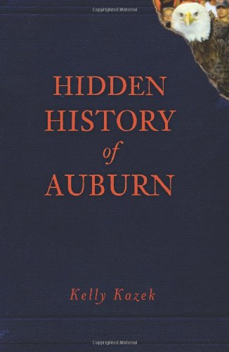 Hidden History of Auburn (AL) at Amazon.com