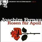 Rosen für Apoll - Vol. 1 Hörbuch von Joachim Fernau Gesprochen von: Dieter Mann