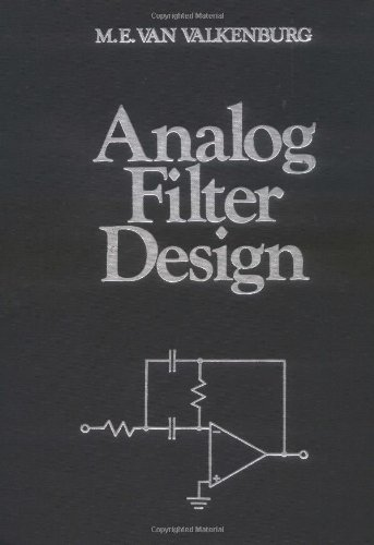Analog Filter Design (Oxford Series in Electrical and...