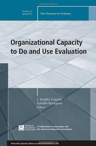 Organizational Capacity to Do and Use Evaluation: New Directions for Evaluation, Number 141 (J-B PE Single Issue (Progra