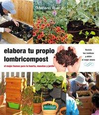Elabora Tu Propio Lombricompost (Guías para la Fertilidad de la Tierra)