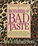 The Encyclopedia of Bad Taste (0060164700) by Stern, Michael