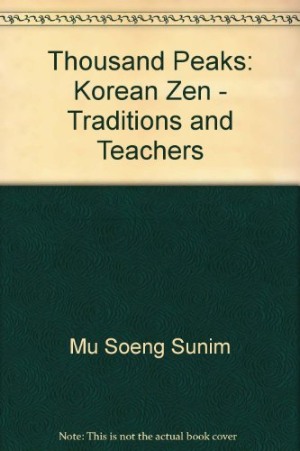 Amazon.com: Thousand Peaks: Korean Zen-Tradition and Teachers (9780938077039): Mu Soeng Sunim: Books