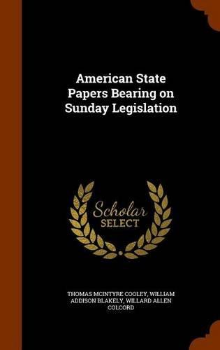 American State Papers Bearing on Sunday Legislation