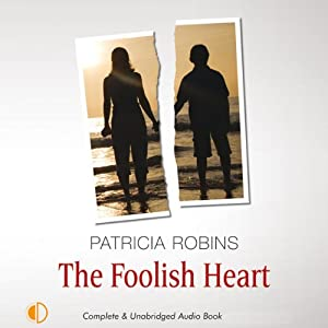The Foolish Heart | [Patricia Robins]