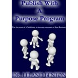 EPublishing - Publish with a Purpose (Publishing and Books Book 1)by Dr. Leland Benton