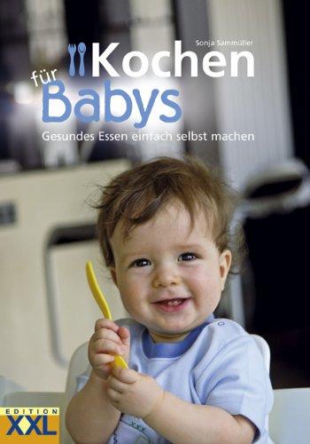 Hot Kochen für Babys: Gesundes Essen einfach selbst machen