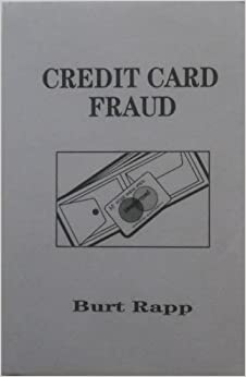 Credit Card Fraud: Burt Rapp: 9781559500555: Amazon.com: Books