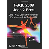 T-SQL 2008 Joes 2 Pros: Core T-SQL Coding Fundamentals For Microsoft SQL Server 2008