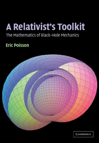 A Relativist's Toolkit: The Mathematics of Black-Hole...