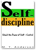Self-Discipline: Unlock the Power of Self-Control