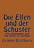 img - for Die Elfen und der Schuster: The shoemaker and the elves- in German (German Edition) book / textbook / text book