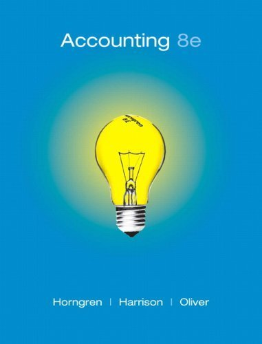 By Charles T. Horngren, Walter T. Harrison Jr., M. Suzanne Oliver: Accounting, Chapters 1-23, Complete Book (8th Edition) Eighth (8th) Edition