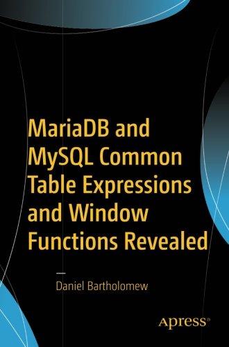 MariaDB and MySQL Common Table Expressions and Window Functions Revealed [Bartholomew, Daniel] (Tapa Blanda)
