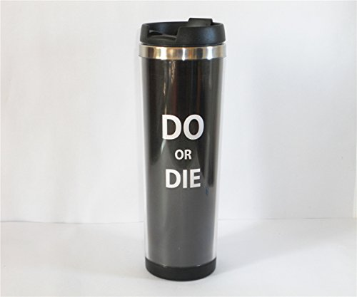 Yanbo New Diy Cup For Unisex Adults Motivation Do Or Die Pattern Black Art Coffee Mug Tea Cup Travel Cup Drink Ware 18 Cm 420 Ml Best Gift