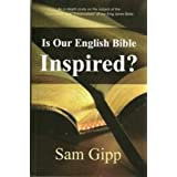 Is Our English Bible Inspired? ~ Dr. Samuel C. Gipp