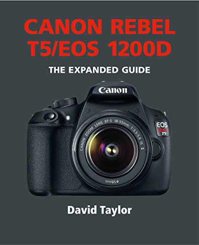 David Taylor - Canon Rebel T5/EOS 1200D (The Expanded Guide) (English Edition)