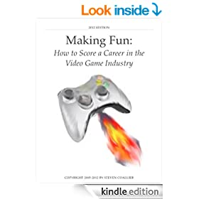 Making Fun: How to Score a Career in the Video Game Industry