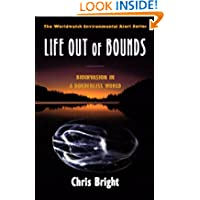 Life Out of Bounds: Bioinvasion in a Borderless World (Worldwatch Environmental Alert)
