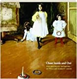 img - for Chase Inside and Out: the Aesthetic Interiors of William Merritt Chase book / textbook / text book