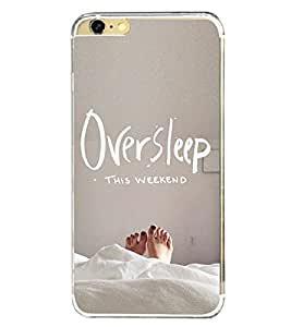Oversleep this weekend 2D Hard Polycarbonate Designer Back Case Cover for Apple iPhone 6S
