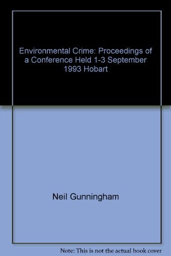 Environmental crime: Proceedings of a conference held 1-3 September 1993, Hobart (AIC conference proceedings)