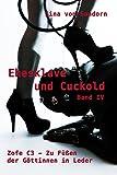 Ehesklave und Cuckold IV: Zofe C3 - Zu F��en der G�ttinnen in Leder