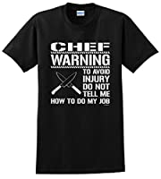 Don't Tell Me How To Do My Job Funny Chef T-Shirt