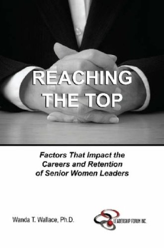 Reaching the Top: Factors That Impact the Careers and Retention of Senior Women Leaders, Buch