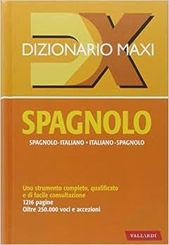 Dizionario maxi spagnolo spagnolo italiano italiano for Traduzione da spagnolo a italiano