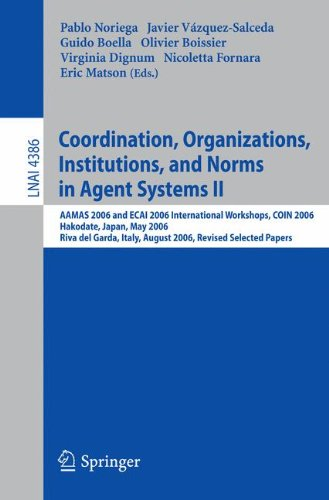Coordination, Organizations, Institutions, and Norms in Agent Systems II: AAMAS 2006 and ECAI 2006 International Worksho
