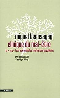Clinique du mal-être : la psy face aux nouvelles souffrances psychiques, Benasayag, Miguel