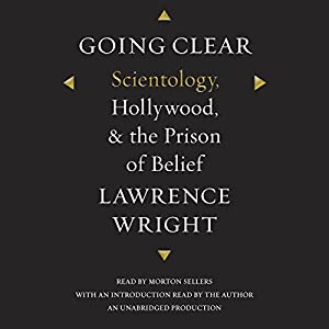 Going Clear: Scientology, Hollywood, and the Prison of Belief | [Lawrence Wright]