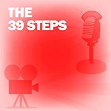 The 39 Steps: Classic Movies on the Radio Radio/TV Program by Lux Radio Theatre Narrated by Robert Montgomery, Ida Lupino
