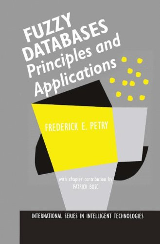 Fuzzy Databases: Principles and Applications (International Series in Intelligent Technologies)