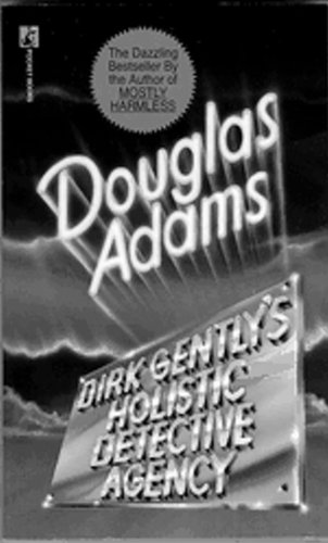 Dirk Gently's Holistic Detective Agency by Douglas Adams