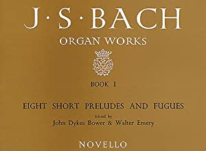 Js Bach Organ Works Book 1 Eight Short Preludes And Fugues by Novello & Co Ltd