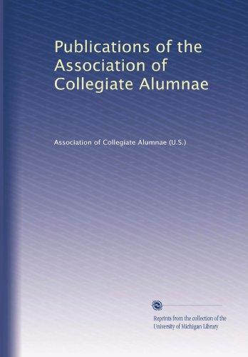 Publications of the Association of Collegiate Alumnae (Volume 7) PDF