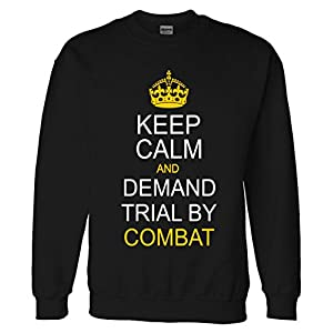 Keep Calm and Demand Trial By Combat Sweatshirt Sweater Black Large