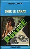 echange, troc Pierre COURCEL - Cher le carat
