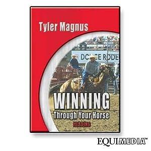 Tyler Magnus: Winning Through Your Horse