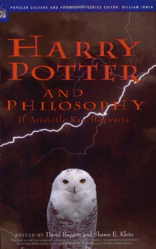Harry Potter and Philosophy: If Aristotle Ran Hogwarts (Blackwell Philosophy/Pop Cultr)