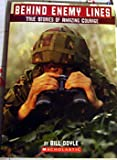 img - for Behind Enemy Lines (True Stories of Amazing Courage) book / textbook / text book