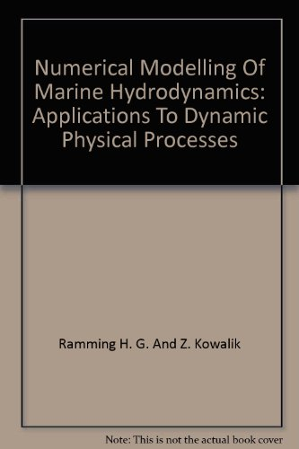 Numerical Modelling of Marine Hydrodynamics: Applications to Dynamic Physical Processes