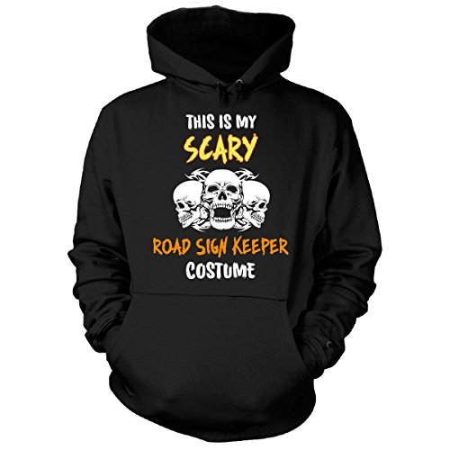 [This Is My Scary Road Sign Keeper Costume Halloween Gift - Hoodie] (Road Sign Halloween Costumes)