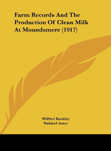Farm Records and the Production of Clean Milk at Moundsmere (1917)